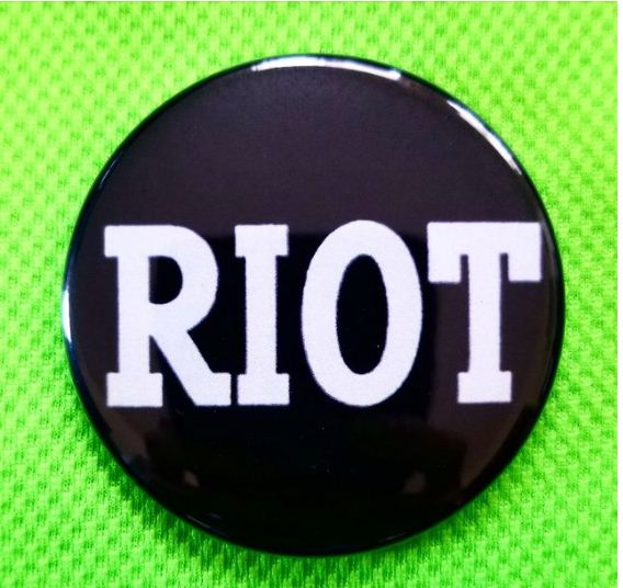 2.25 inch Riot button badge pin
