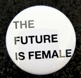 2.25 inch The Future is Female button badge pin