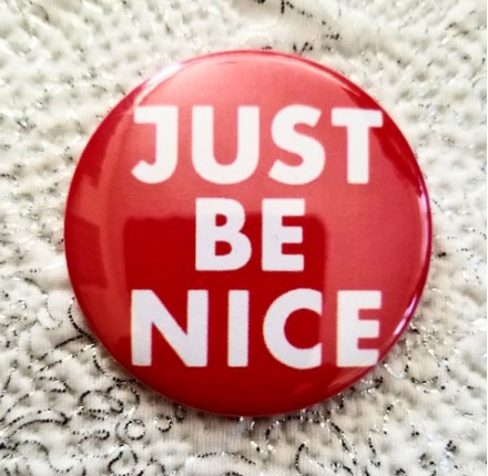 2.25 inch Just Be Nice button badge pin