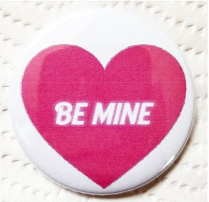 2.25 inch Be Mine button badge pin