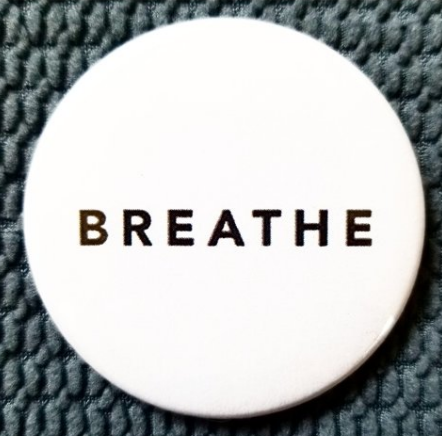 2.25 inch Breathe button badge pin