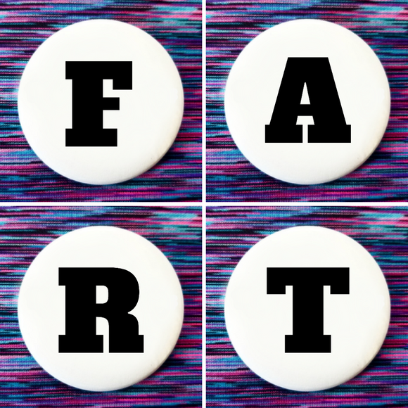 F A R T set of 4 new buttons pin badges