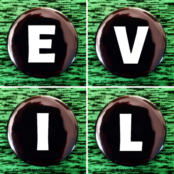 E V I L set of 4 new buttons pin badges