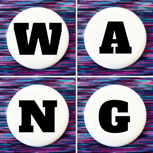 W A N G set of 4 new buttons pin badges