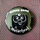 2.25 inch give me head Motorhead button badge pin