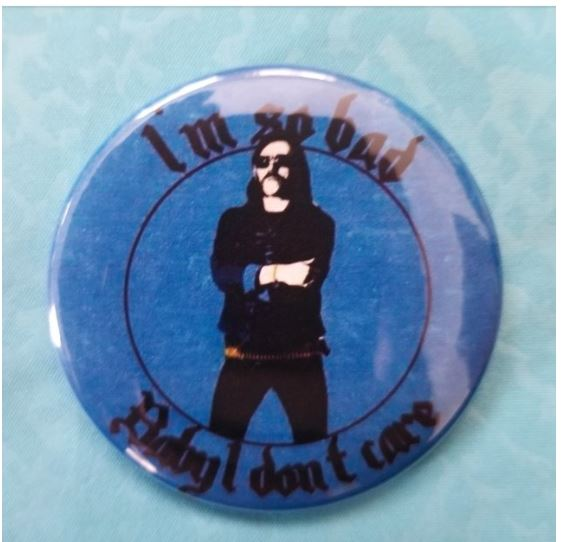 2.25 inch I'm so bad baby I dont care button badge pin