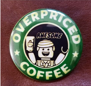 2.25 inch Over Priced Coffee button badge pin