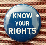 2.25 inch Know Your Rights button badge pin
