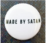 2.25 inch Made By Satan button badge pin
