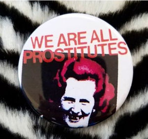 2.25 inch We Are All Prostitutes button badge pin