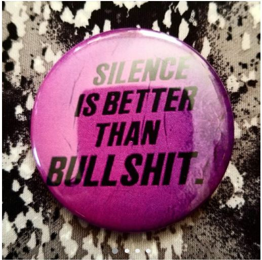 2.25 inch Silence is Better Than Bullshit button badge pin