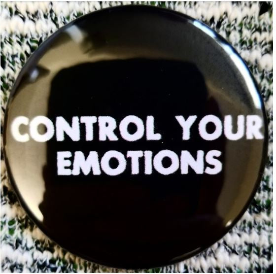 2.25 inch Control Your Emotions button badge pin
