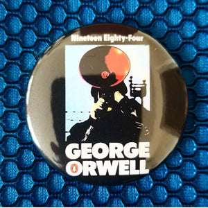 2.25 inch George Orwell 1984 button badge pin