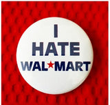 2.25 inch I Hate Walmart button badge pin