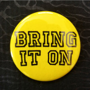 2.25 inch Bring It On button badge pin