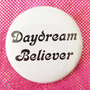 2.25 inch daydream believer button badge pin