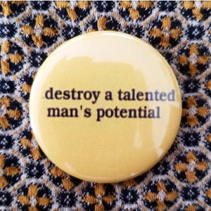 2.25 inch destroy a talented mans potential button badge pin