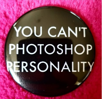 2.25 inch You Can't Photoshop Personality button badge pin
