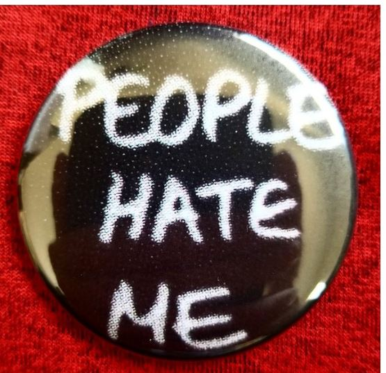 2.25 inch People Hate Me button badge pin
