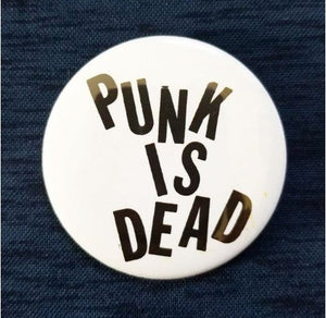 2.25 inch Punk Is Dead button badge pin