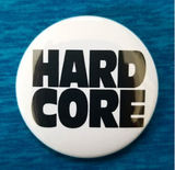 2.25 inch Hard Core button badge pin