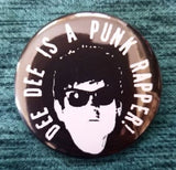 2.25 inch Dee Dee is a Punk Rapper button badge pin