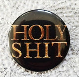 2.25 inch Holy Shit button badge pin