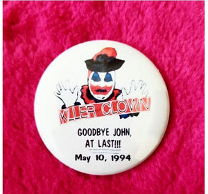 2.25 inch John Wayne Gacy Killer Clown Execution button badge pin