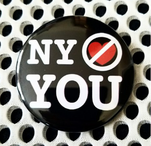 2.25 inch NY No Love You button badge pin