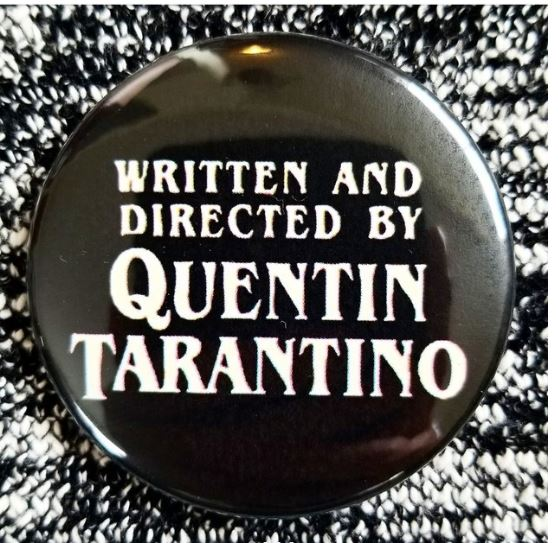 2.25 inch Quentin Tarantino button badge pin