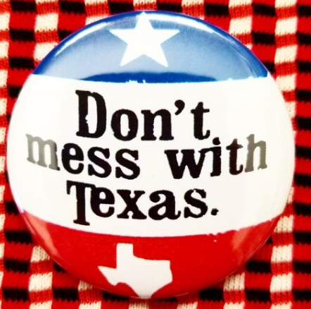 2.25 inch Don't Mess With Texas button badge pin