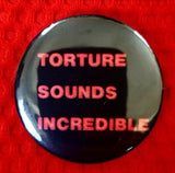 2.25 inch torture button badge pin