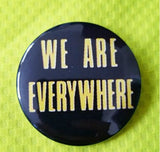 2.25 inch We are Everywhere button badge pin