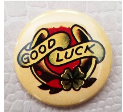 2.25 inch Good Luck button badge pin