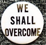 2.25 inch We Shall Overcome button badge pin