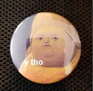 2.25 inch Y Tho button badge pin
