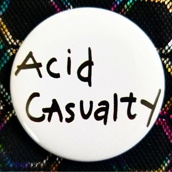 Acid Casualty button badge pin