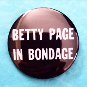 Betty Page in Bondage button badge pin