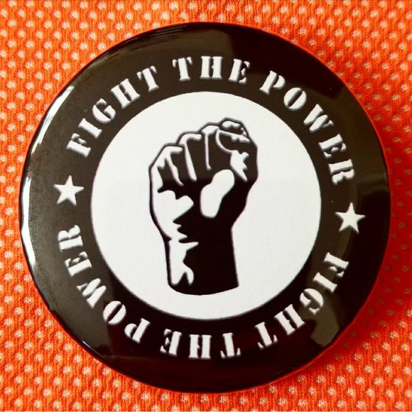 Fight The Power button badge pin