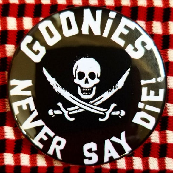 Goonies Never Say Die! button badge pin