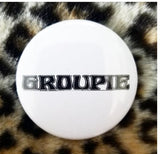 2.25 inch Groupie button badge pin