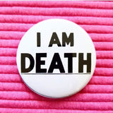 I Am Death button badge pin