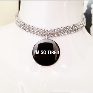 I'm so tired silver crystal rhinestone choker necklace