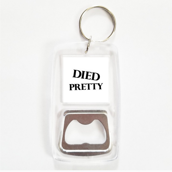 Died pretty clear bottle opener keychain
