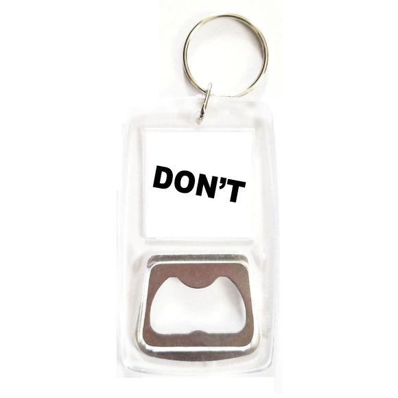 Don't clear bottle opener keychain