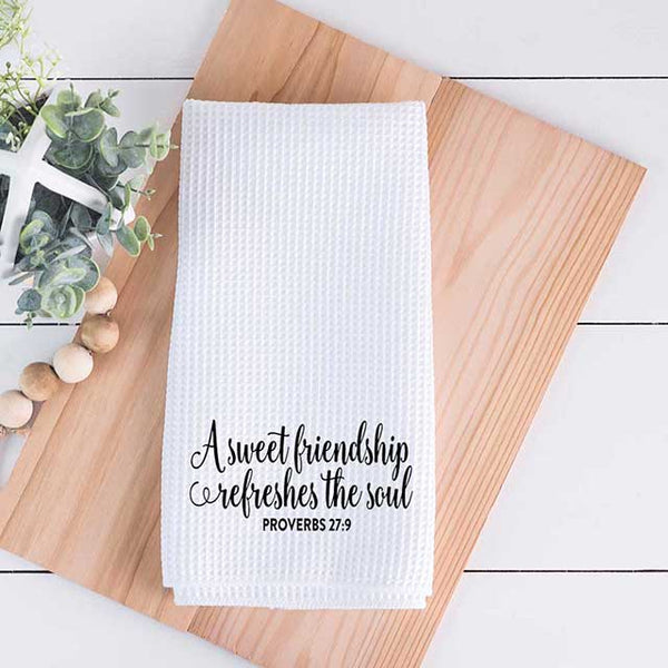 A Sweet Friendship Refreshes The Soul Tea Towel