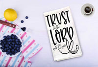 Trust in the Lord Tea Towel