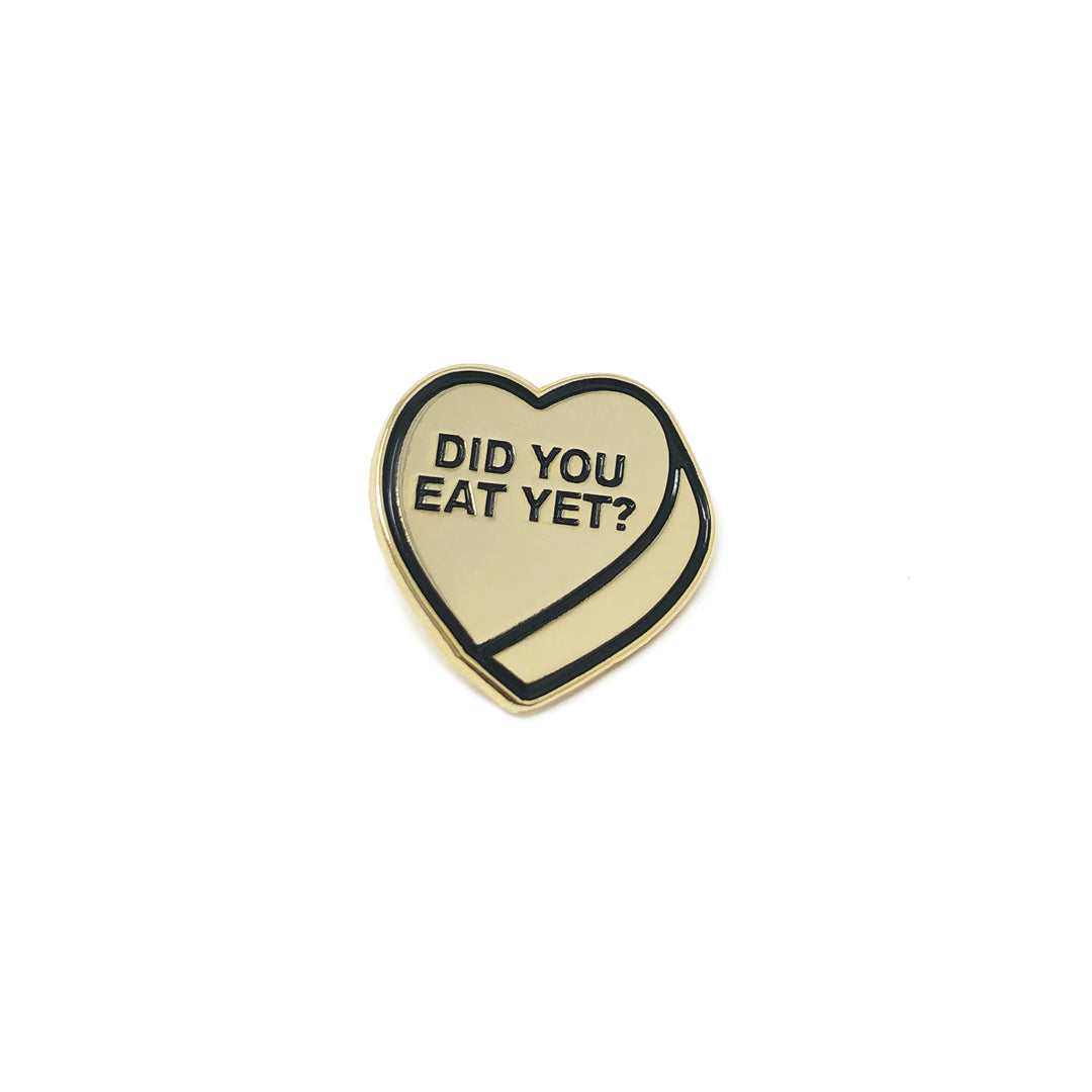 Did You Eat Yet? Enamel Pin