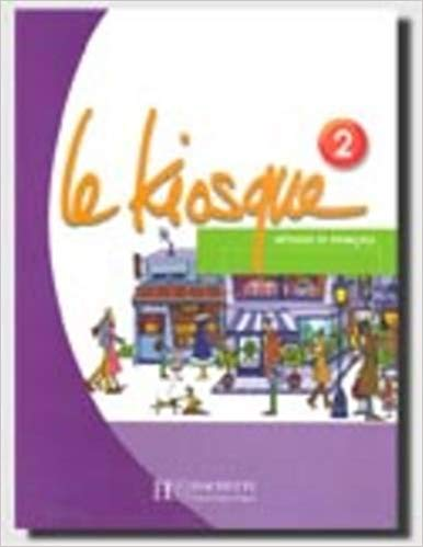 Le Kiosque 2: Methode de Francais