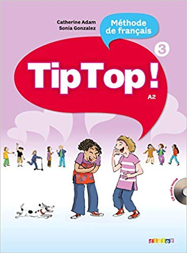 Tip Top!: A2: Band 3 - Livre de lélève mit CD